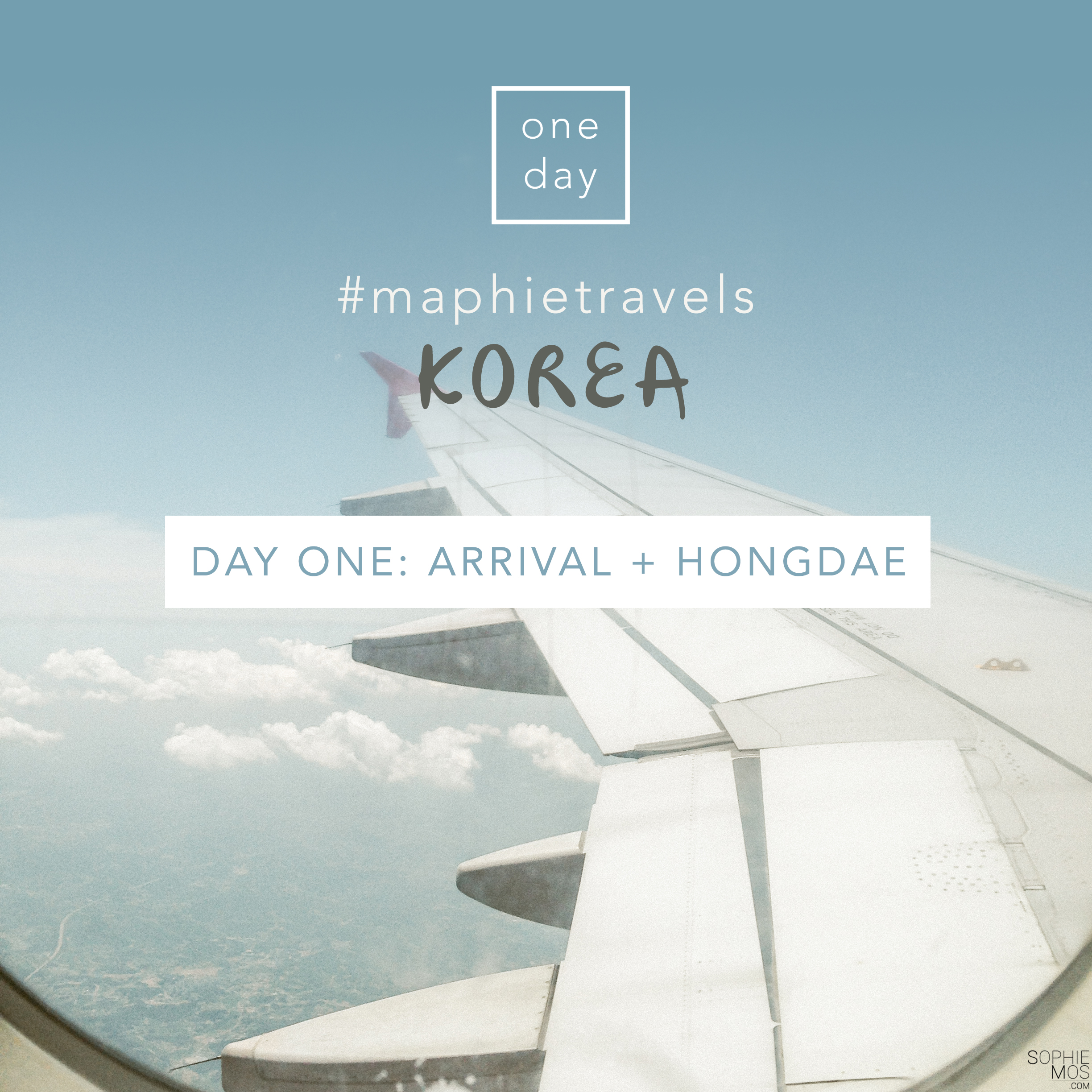 #MaphieTravels Korea: Day One – I