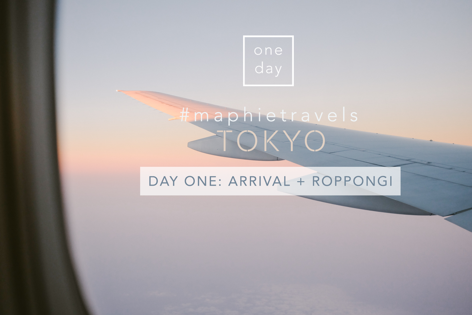 #MaphieTravels Tokyo: Day One